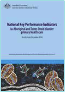 Image of a product titled: National key performance indicators for Aboriginal and Torres Strait Islander primary health care results from December 2014.