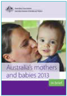 Image of a product titled: Australia's mothers and babies 2013 - in brief.